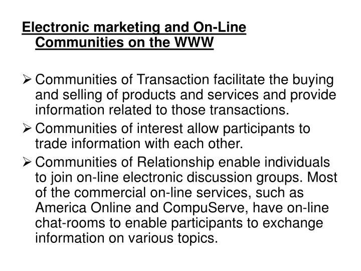 Electronic marketing and On-Line Communities on the WWW