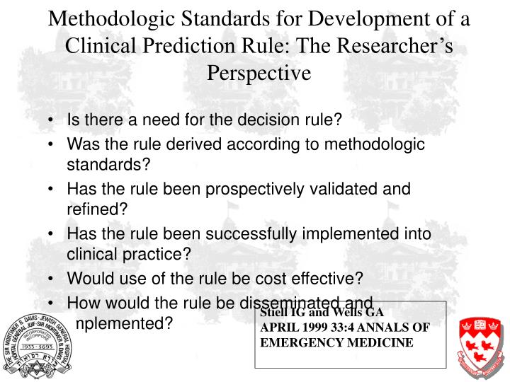 Methodologic Standards for Development of a Clinical Prediction Rule: The Researcher's Perspective