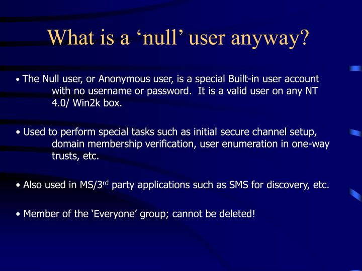 What is a null user anyway