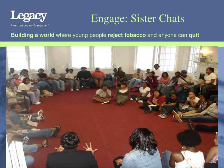 Engage: Sister Chats