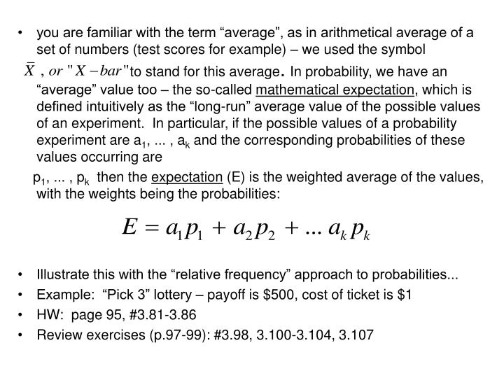"""you are familiar with the term """"average"""", as in arithmetical average of a set of numbers (test scores for example) – we used the symbol    to stand for this average"""