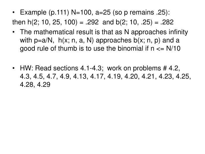 Example (p.111) N=100, a=25 (so p remains .25):