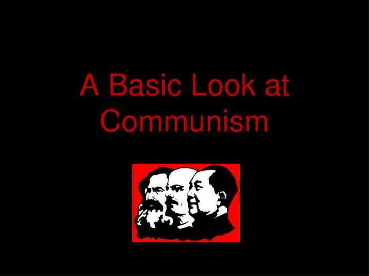 A basic look at communism