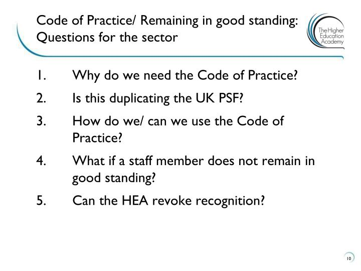 Code of Practice/ Remaining in good standing: Questions for the sector