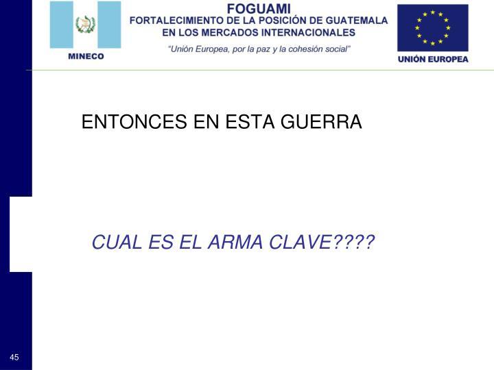 ENTONCES EN ESTA GUERRA