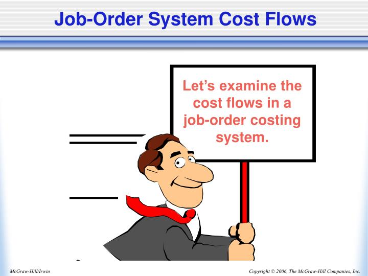 Let's examine the cost flows in a job-order costing system.