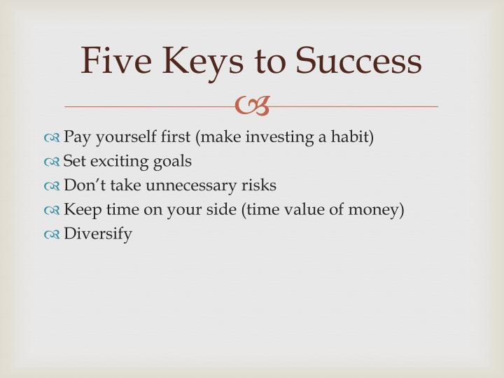 Five keys to success