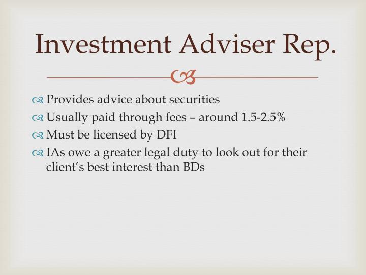 Investment Adviser Rep.