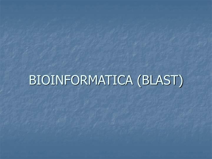 BIOINFORMATICA (BLAST)