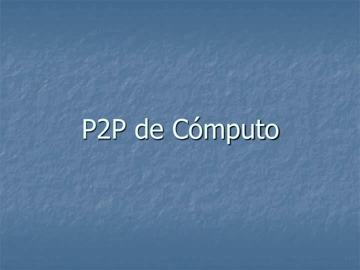 P2P de Cmputo
