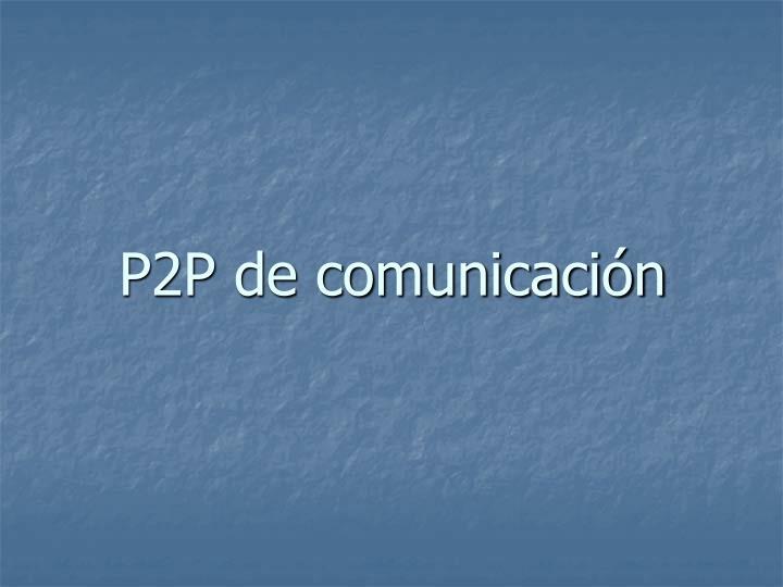 P2P de comunicacin