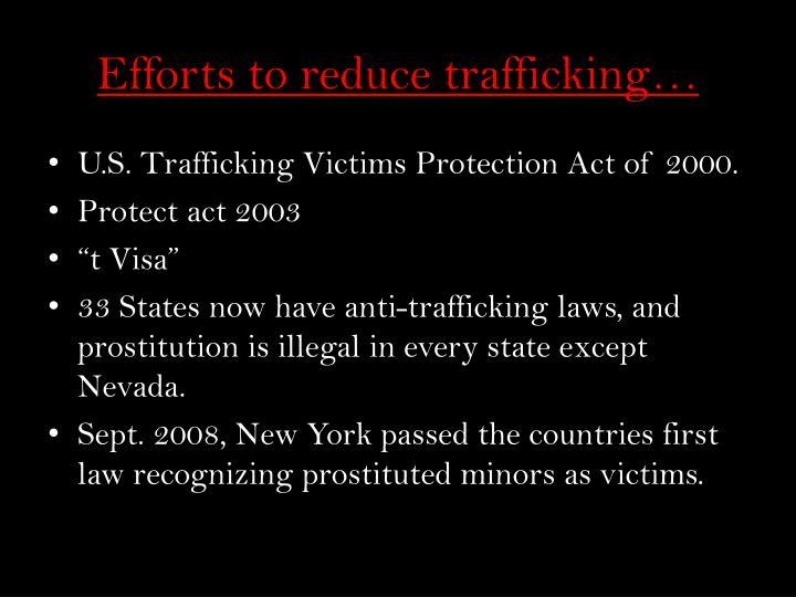 Efforts to reduce trafficking…