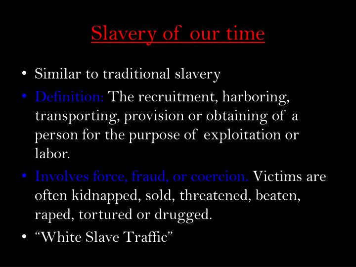 Slavery of our time