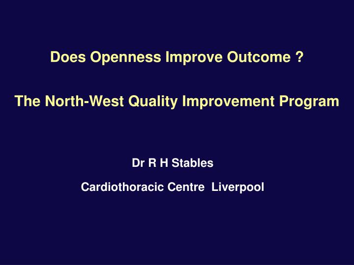 Does Openness Improve Outcome ?