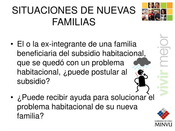 El o la ex-integrante de una familia beneficiaria del subsidio habitacional, que se quedó con un problema habitacional, ¿puede postular al subsidio?