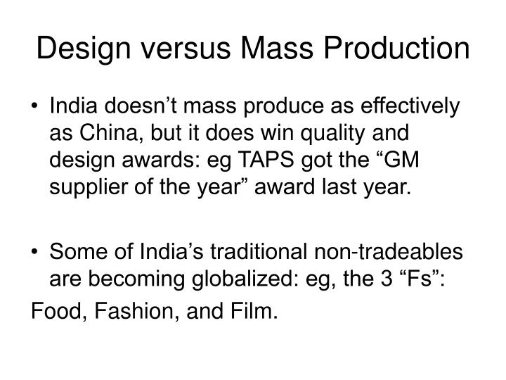 Design versus Mass Production