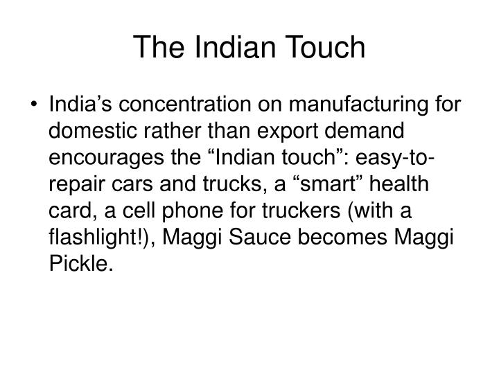 The Indian Touch