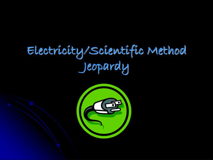 electricity scientific method jeopardy