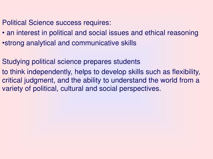 Political Science success requires: