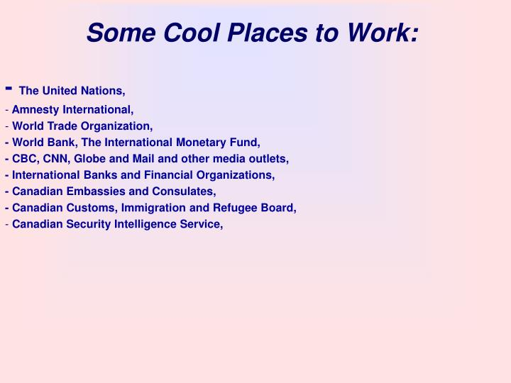 Some Cool Places to Work: