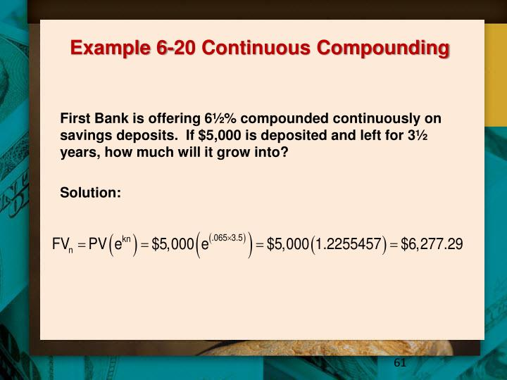 Example 6-20 Continuous Compounding