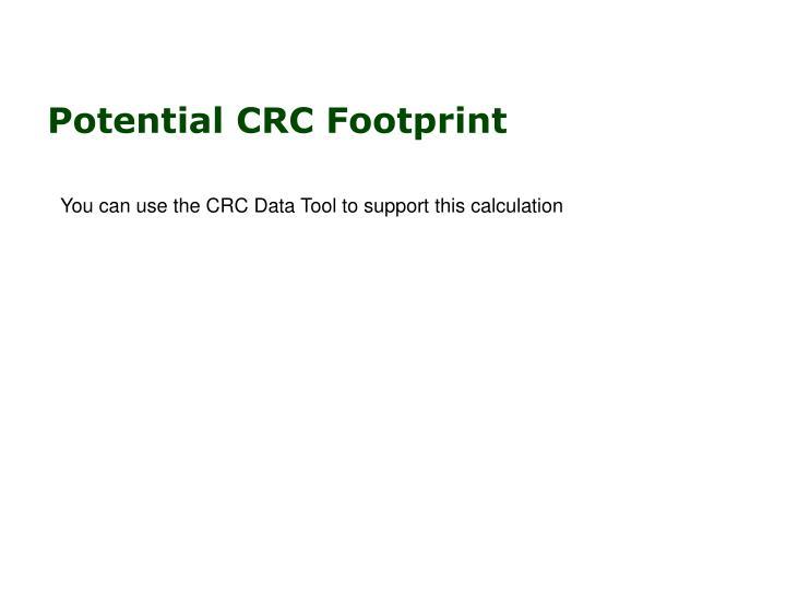 Potential CRC Footprint