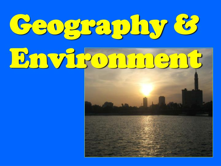 Geography & Environment