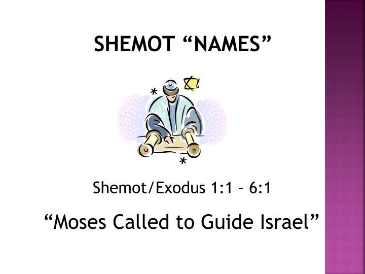 Shemot/Exodus 1:1 – 6:1