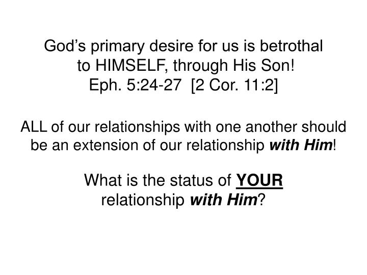 God's primary desire for us is betrothal