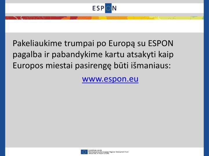 Pakeliaukime trumpai po Europą su ESPON pagalba ir pabandykime kartu atsakyti kaip Europos miestai pasirengę būti išmaniaus: