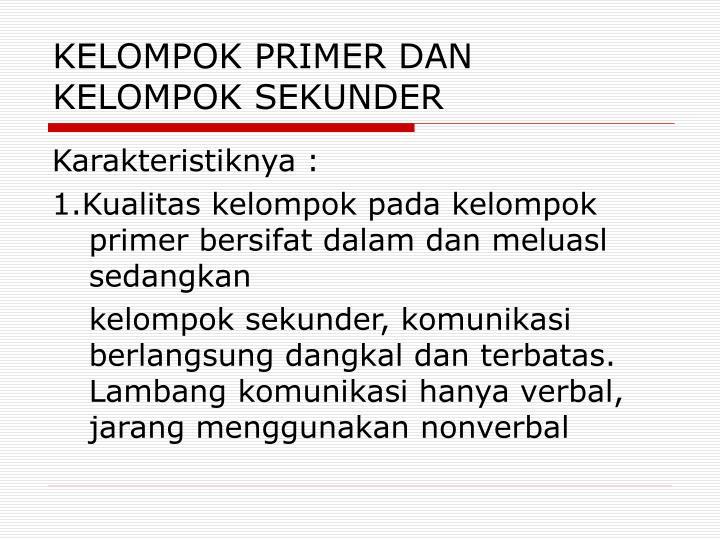KELOMPOK PRIMER DAN KELOMPOK SEKUNDER