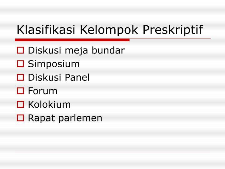 Klasifikasi Kelompok Preskriptif