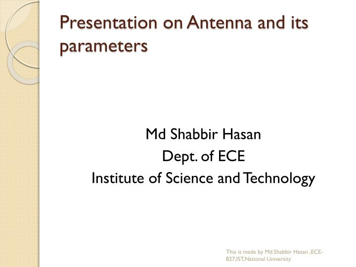 Presentation on Antenna and its parameters