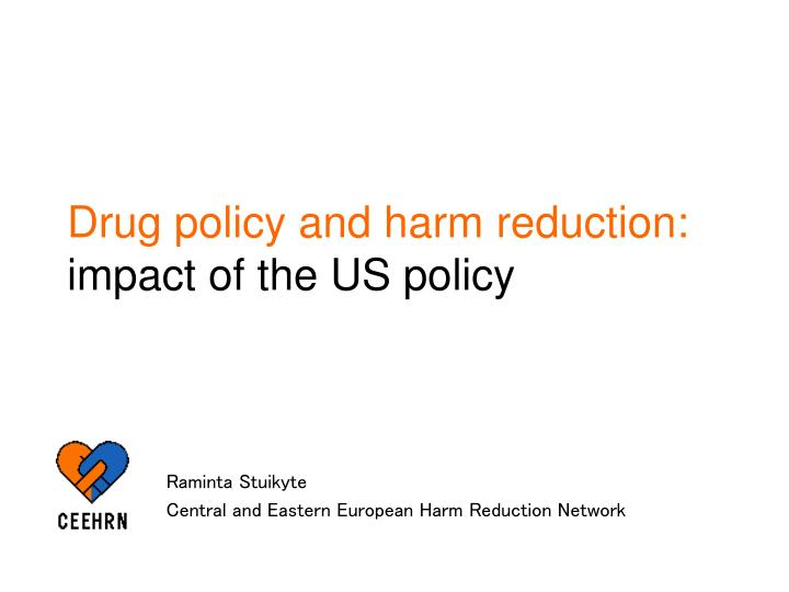 Drug policy and harm reduction impact of the us policy