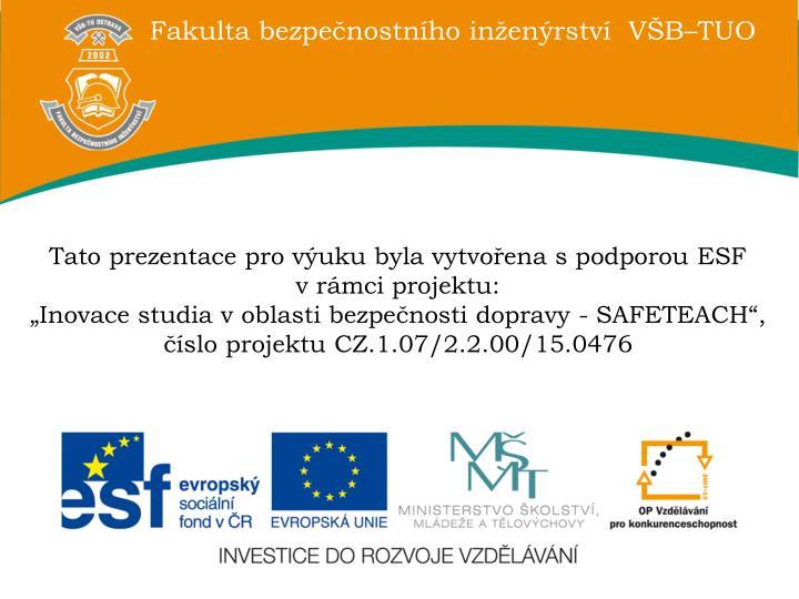 Tato prezentace pro výuku byla vytvořena s podporou ESF