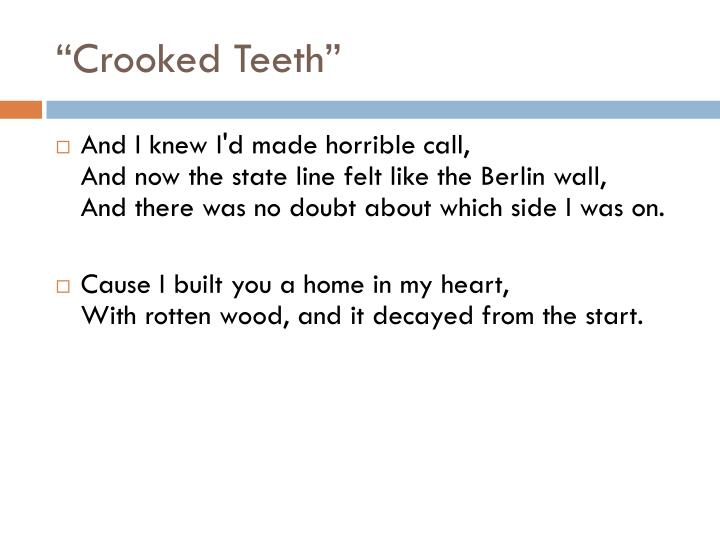 """Crooked Teeth"""