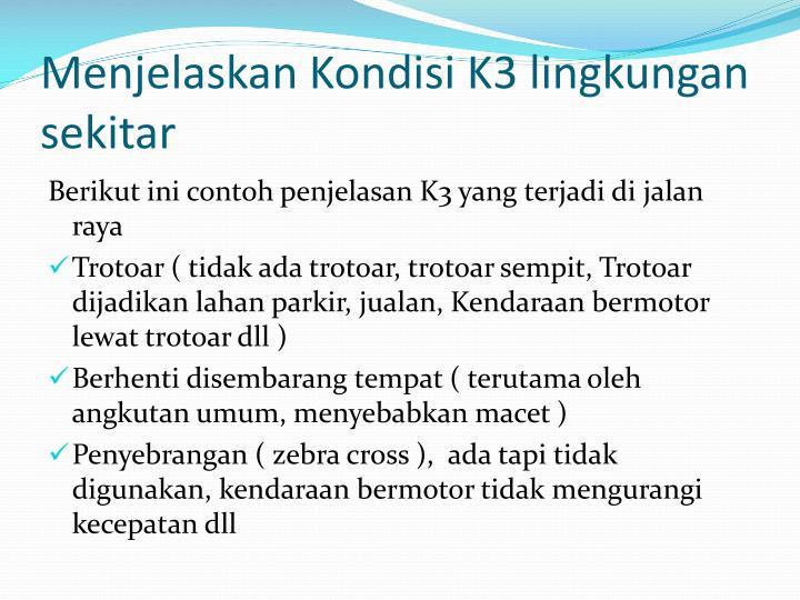 Menjelaskan Kondisi K3 lingkungan sekitar