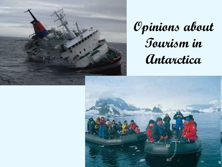 Opinions about tourism in antarctica