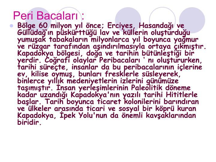 Peri Bacaları :