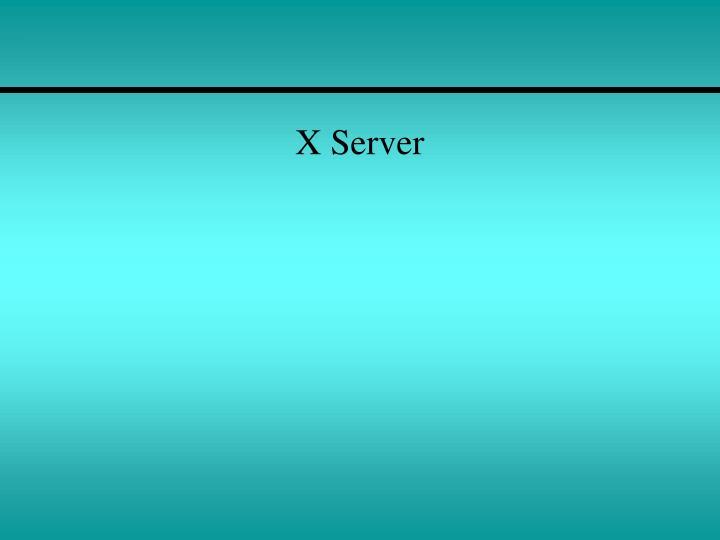 X Server