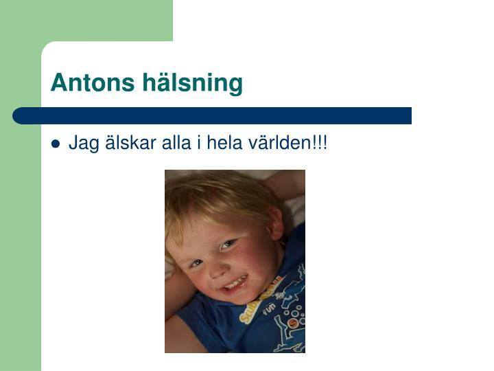 Antons hälsning