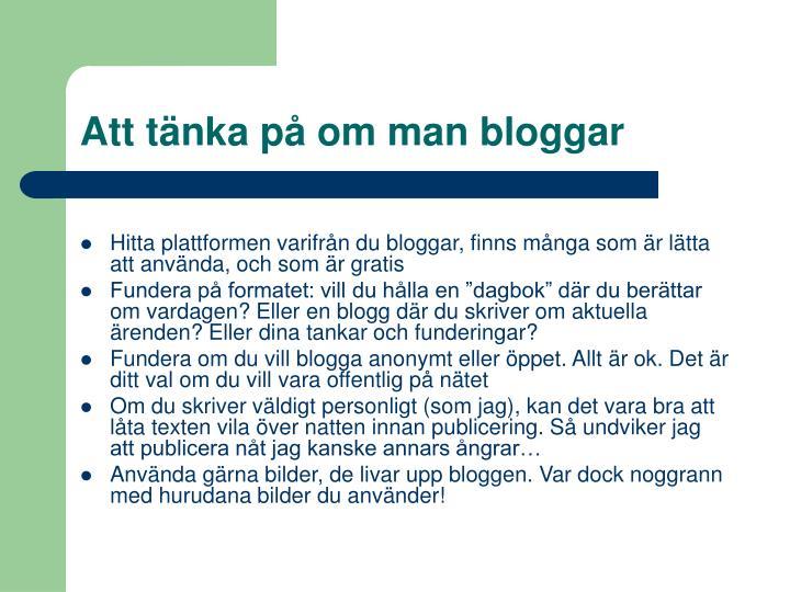 Att tänka på om man bloggar