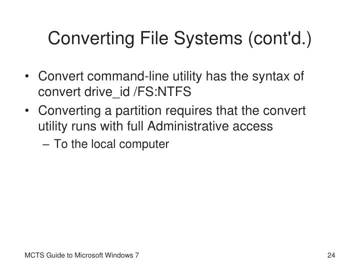 Converting File Systems (cont'd.)