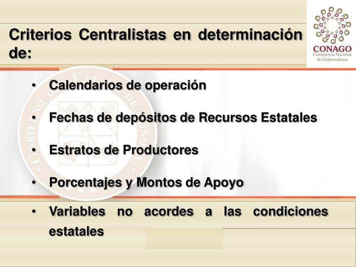 Criterios Centralistas en determinación de: