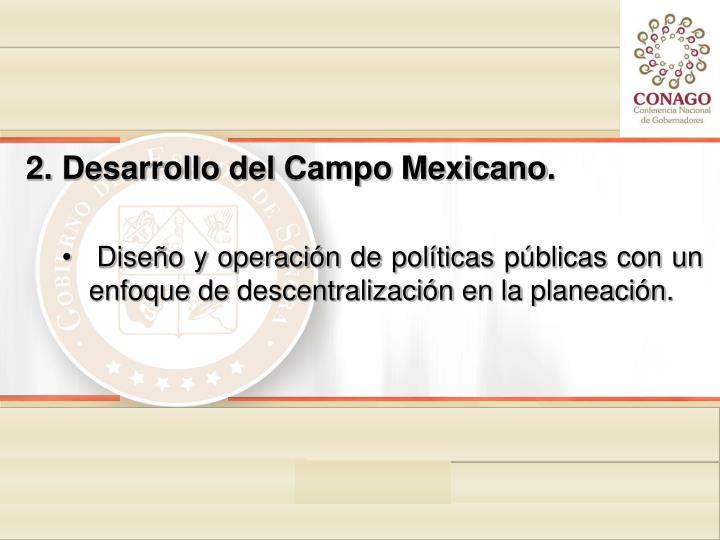 Desarrollo del Campo Mexicano.