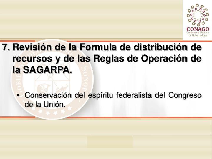 Revisión de la Formula de distribución de recursos y de las Reglas de Operación de la SAGARPA.