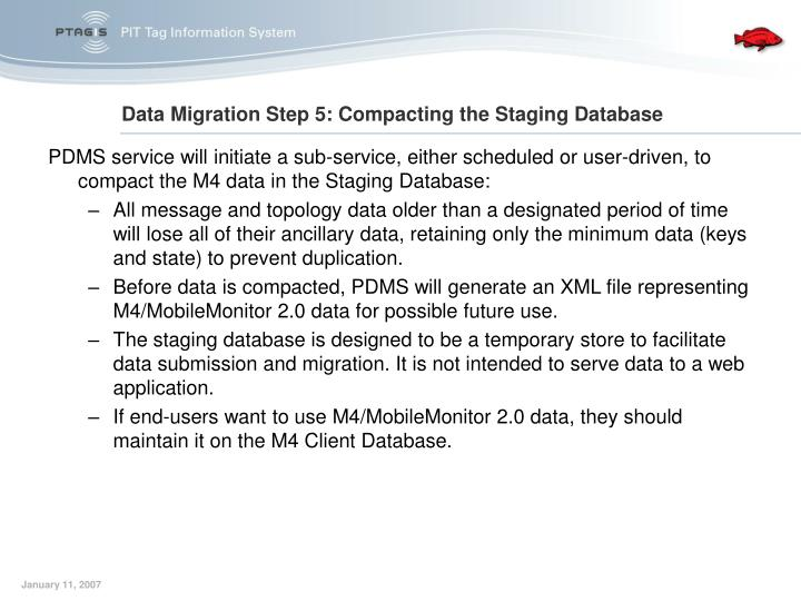 PDMS service will initiate a sub-service, either scheduled or user-driven, to compact the M4 data in the Staging Database:
