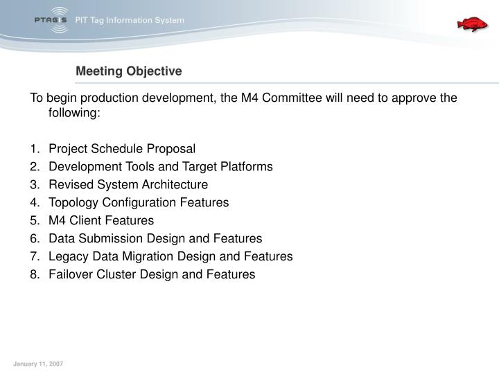 To begin production development, the M4 Committee will need to approve the following: