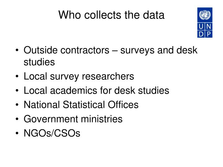 Who collects the data