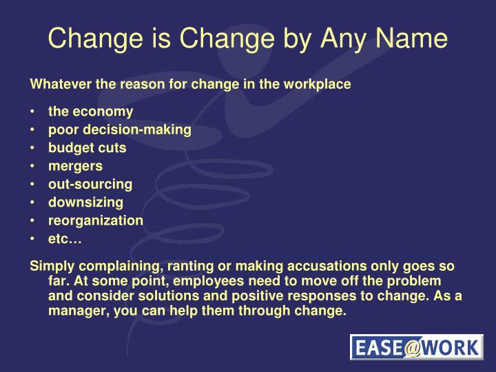 Change is Change by Any Name